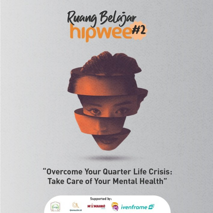"Ruang Belajar Hipwee #2 ""Overcome Your Quarter Life Crisis: Take Care Your Mental Health"""