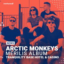 "Album Arctic Monkeys ""Tranquility Base Hotel & Casino"" Setelah menunggu lima tahun"