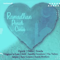 """Album Kompilasi Religi Bertajuk """"Ramadhan Penuh Cinta"""" Mewarnai Bulan Ramadhan 2018"""