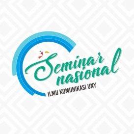 "SEMINAR NASIONAL ILMU KOMUNIKASI UNY 2018 ""Transformasi Peran PR di Era Disrupsi"""