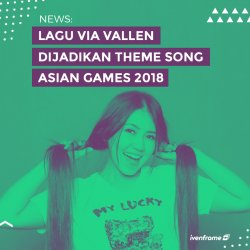 VIA VALLEN SIAP MENGGOYANG ASIAN GAMES 2018